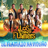 El Flamazo Navideño - Los Flamers