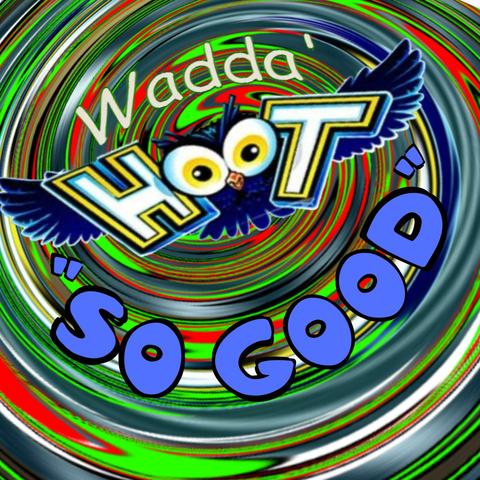 Wadda' Hoot