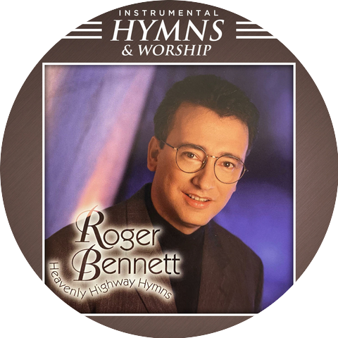 Instrumental Hymns and Worship and Roger Bennett