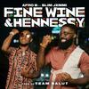 Fine Wine & Hennessy - Afro B (feat. Slim Jxmmi)