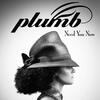 Need You Now (How Many Times) - Plumb