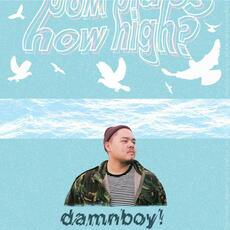 How High? - damnboy!