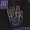 Away - Niko The Kid featuring Bipolar Sunshine