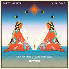 Visions (Featuring Chloe Chaidez of Kitten) - Dirty Heads featuring Kitten