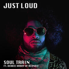 Soul Train (feat. Debbie Harry of Blondie) - Just Loud featuring Blondie