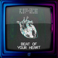Beat Of Your Heart - Disco Fries & Mister AC feat. Rozee
