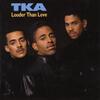 Louder Than Love - Tka