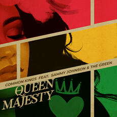 Queen Majesty - Common Kings feat. Sammy Johnson, The Green
