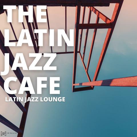 The Latin Jazz Cafe