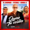 Dame Tu Cosita - Pitbull x El Chombo x Karol G