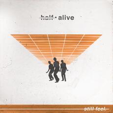 still feel. - half•alive