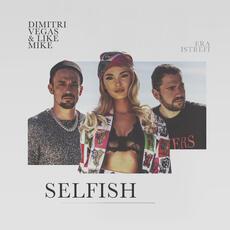 Selfish - Dimitri Vegas & Like Mike, Era Istrefi