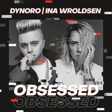 Obsessed - Dynoro & Ina Wroldsen