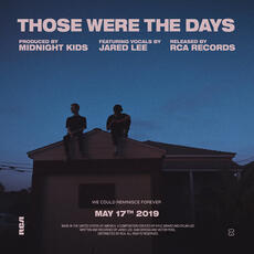 Those Were The Days - Midnight Kids feat. Jared Lee