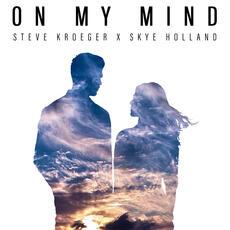 On My Mind - Steve Kroeger feat. Skye Holland