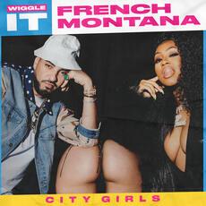 Wiggle It - French Montana feat. City Girls