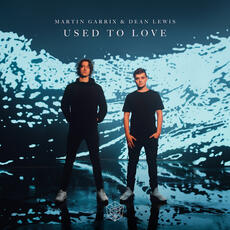 Used To Love - Martin Garrix feat. Dean Lewis