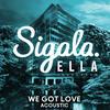 We Got Love - Sigala