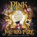 """Just Like Fire (From the Original Motion Picture """"Alice Through The Looking Glass"""")"""
