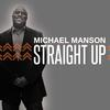 Straight Up - Michael Manson