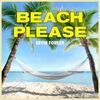Beach Please - Kevin Fowler