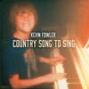 Country Song to Sing - Kevin Fowler