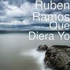 Que Diera Yo - Rubén Ramos
