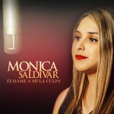 Echame a Mi La Culpa - Monica Saldivar