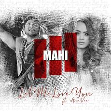 Let Me Love You - Mahi