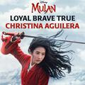 "Loyal Brave True [From ""Mulan""]"