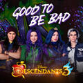 """Good to Be Bad [From """"Descendants 3""""]"""