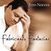 Fabricando Fantasias - Tito Nieves