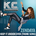 """Keep It Undercover [Theme Song From """"K.C. Undercover""""]"""