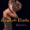 On & On - Erykah Badu