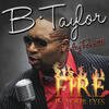 Fire In Your Eyes - B. Taylor
