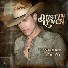 Where It's At - Dustin Lynch
