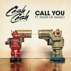 Call You (feat. Nasri of MAGIC!) - Cash Cash