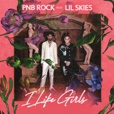 I Like Girls (feat. Lil Skies) - PnB Rock