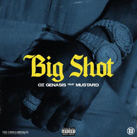 NEW MUSIC: O.T. Genasis feat. Mustard - Big Shot - Fresh