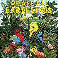 We Are All Earthlings