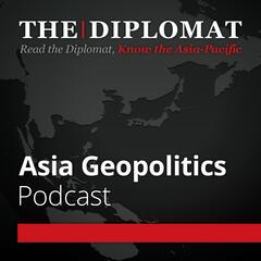 The Diplomat   Asia Geopolitics
