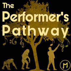 The Performer's Pathway
