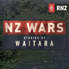 RNZ: NZ Wars: Stories of Waitara
