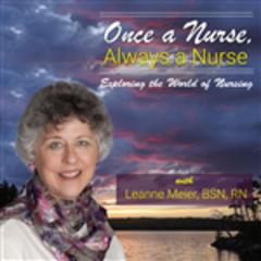Once a Nurse, Always a Nurse