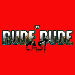 Listen to the The Rude Dude Cast Episode - The Rude Dude