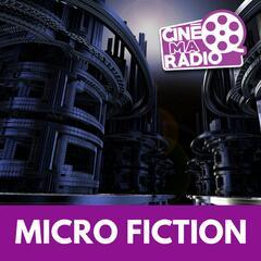 MICRO FICTION   CinéMaRadio