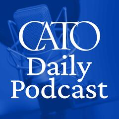 Listen to the Cato Daily Podcast Episode - Walling Off