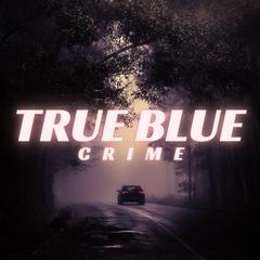 Listen to the True Blue True Crime Episode - The Family