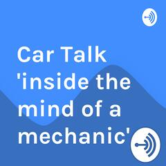 Car Talk Podcast >> Listen To The Car Talk Inside The Mind Of A Mechanic Episode