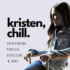 Kristen, chill.